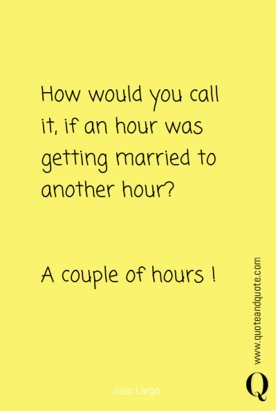 How would you call it, if an hour was getting married to another hour?