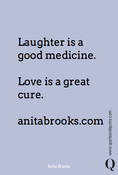 Laughter is a good medicine.