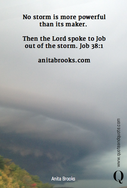 No storm is more powerful than its maker. 