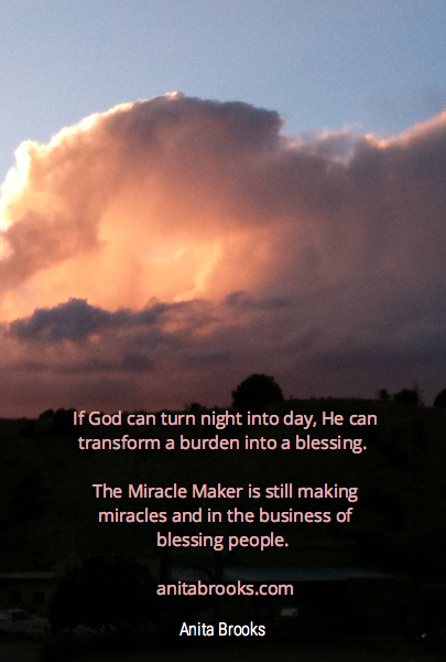 If God can turn night into day, He can transform a burden into a blessing. 