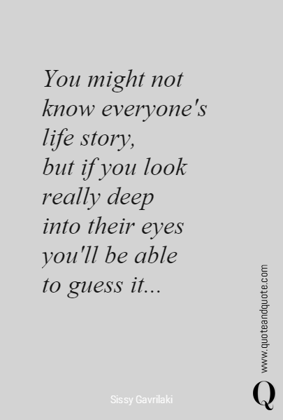 You might not know everyone's life story, 