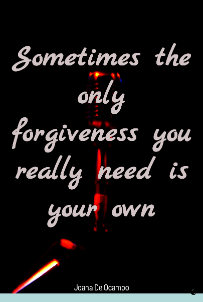 Sometimes the only forgiveness you really need is your own