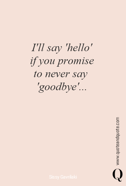 I'll say 'hello'
