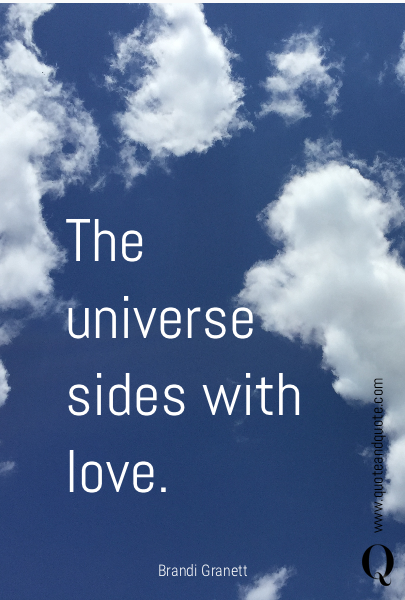 The universe sides with love.