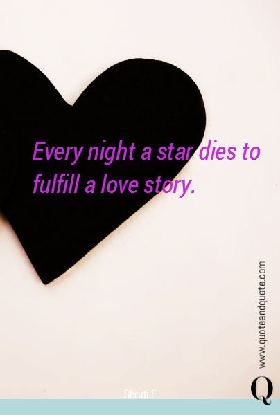 Every night a star dies to fulfill a love story.