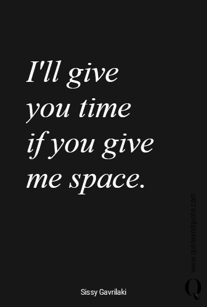 I'll give you time 