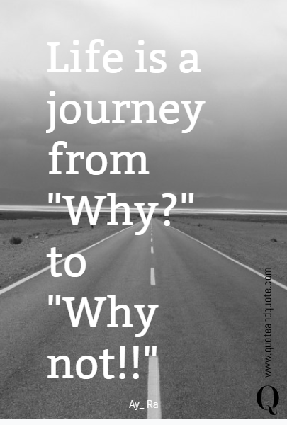 Life is a journey from 