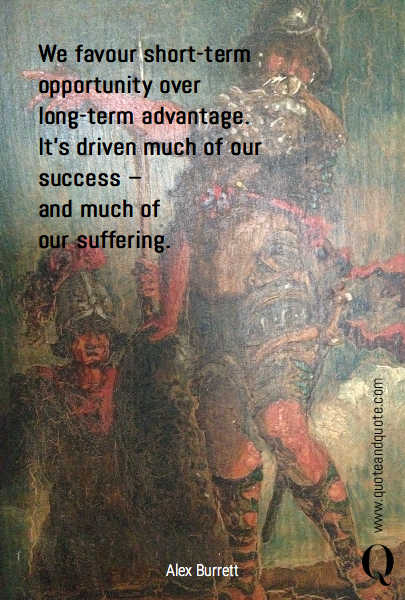 We favour short-term opportunity over