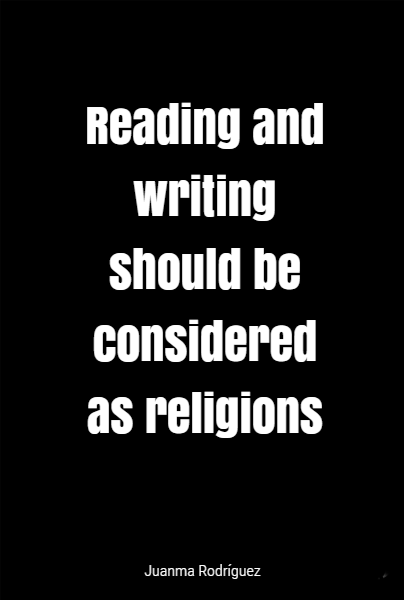 Reading and writing should be considered as religions