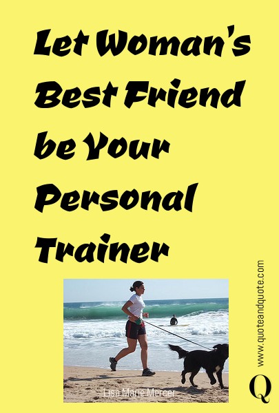 Let Woman's Best Friend be Your Personal Trainer