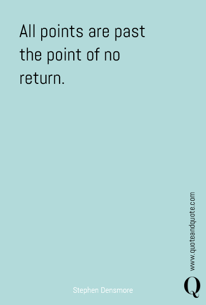 All points are past the point of no return.