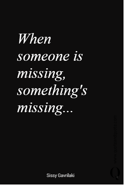 When someone is missing, something's missing...