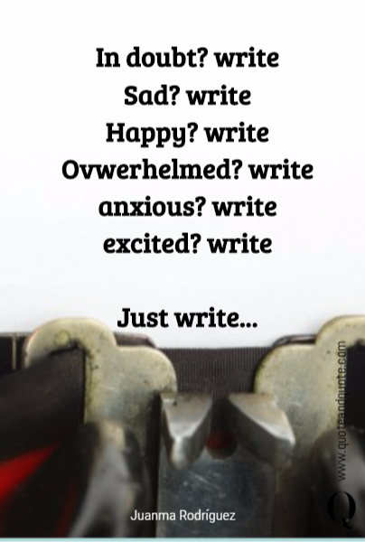 In doubt? write