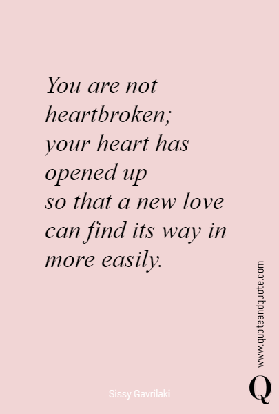 You are not heartbroken; 