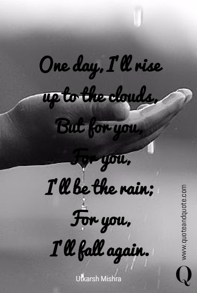 One day, I'll rise up to the clouds,