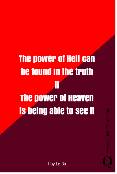 The power of Hell can be found in the truth