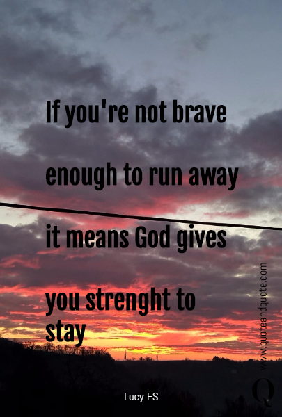 If you're not brave 