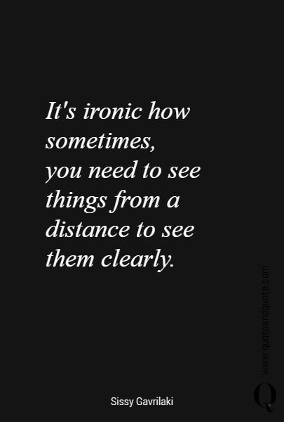 It's ironic how sometimes, 