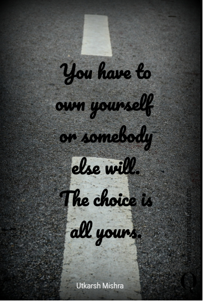 You have to own yourself 