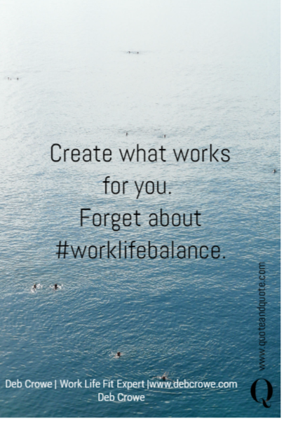 Create what works for you. 