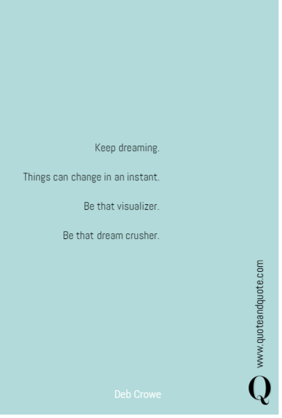 Keep dreaming.