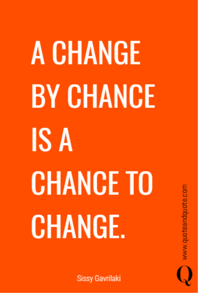 A CHANGE 