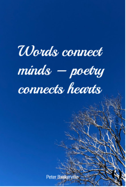 Words connect minds – poetry connects hearts