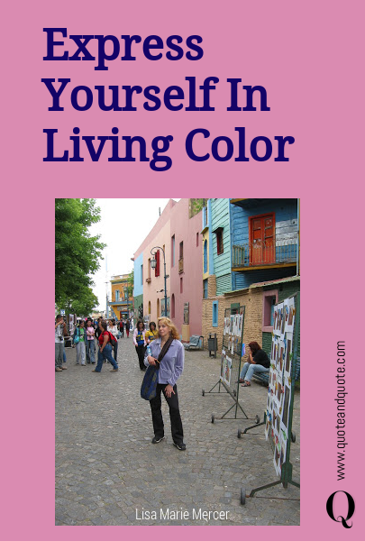 Express Yourself In Living Color