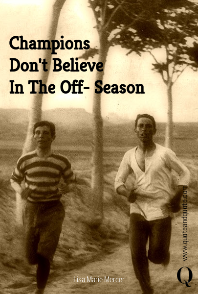 Champions  Don't Believe  In The Off- Season