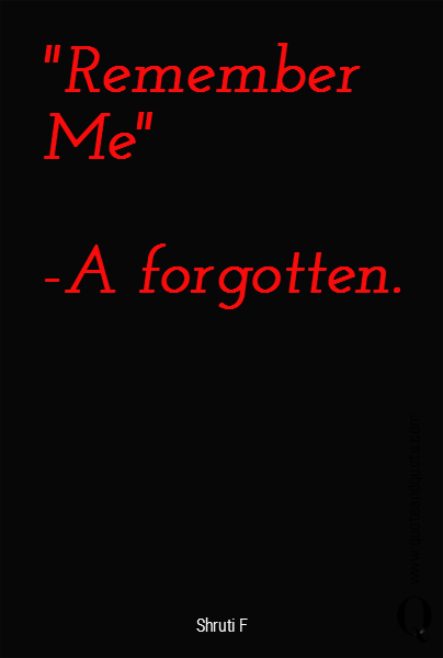 """Remember Me""  -A forgotten."
