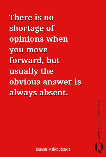 There is no shortage of opinions when you move forward, but usually the obvious answer is always absent. There is no shortage of opinions when you move forward, but usually the obvious answer is always absent.