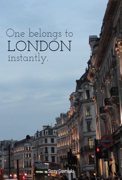 One belongs to  LONDON instantly.