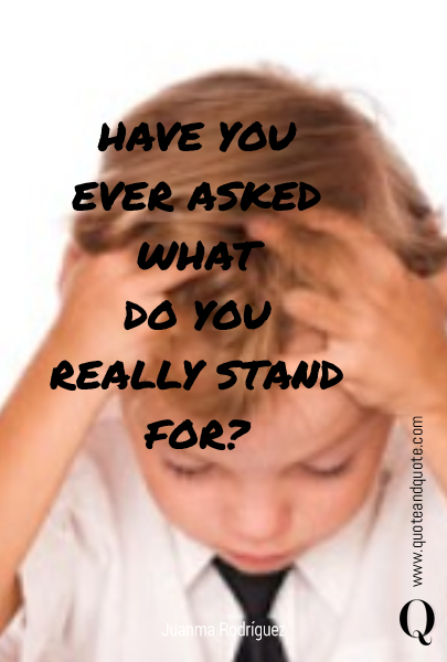 HAVE YOU EVER ASKED WHAT 