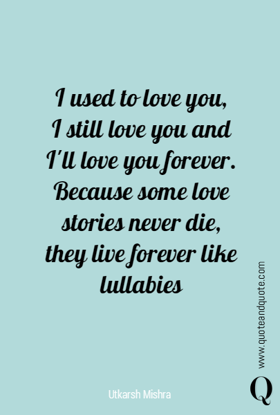 I used to love you,