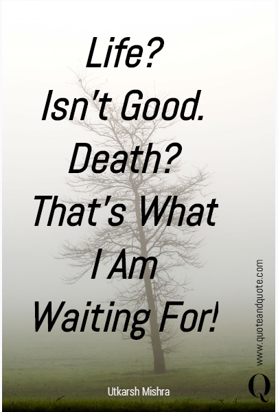 Life?