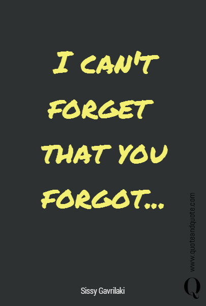 I can't forget 