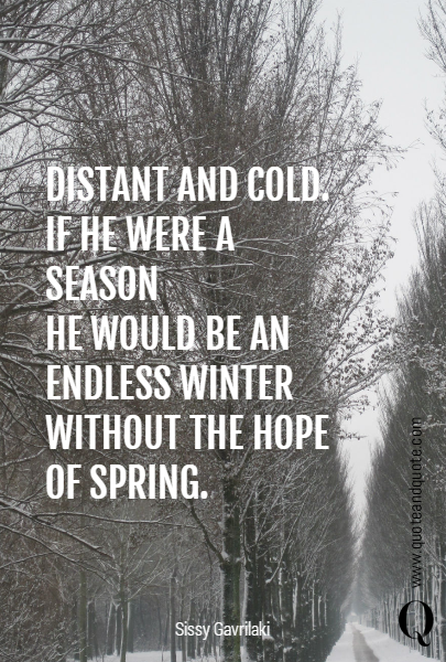 DISTANT AND COLD. 