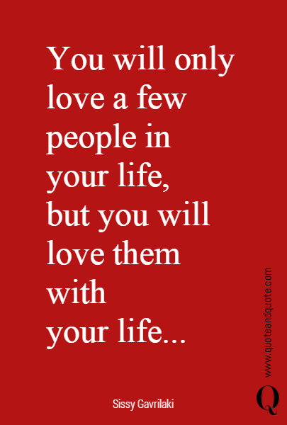 You will only love a few people in 