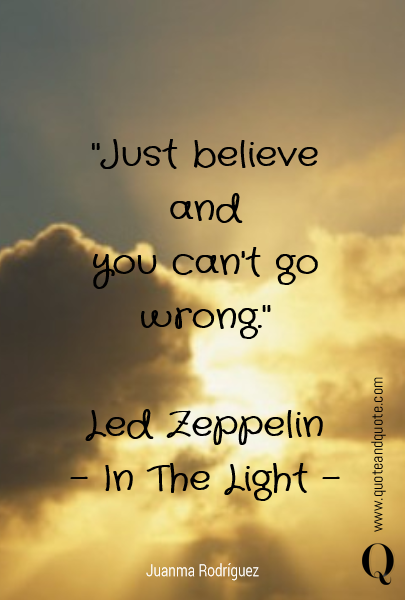 """Just believe and 