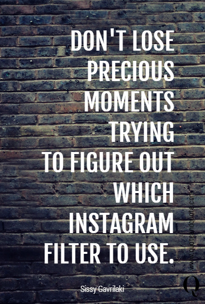 DON'T LOSE PRECIOUS MOMENTS