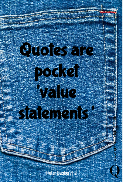 Quotes are pocket 'value statements'