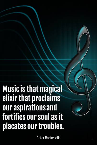 Music is that magical elixir that proclaims our aspirations and fortifies our soul as it placates our troubles.