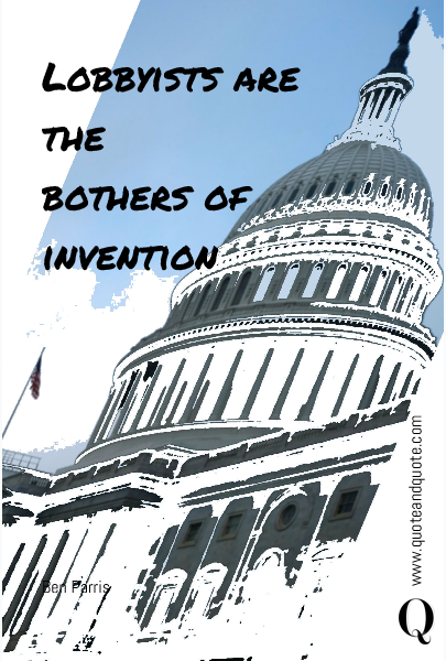 Lobbyists are the